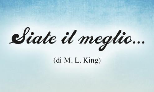 Siate il meglio_M.L. King
